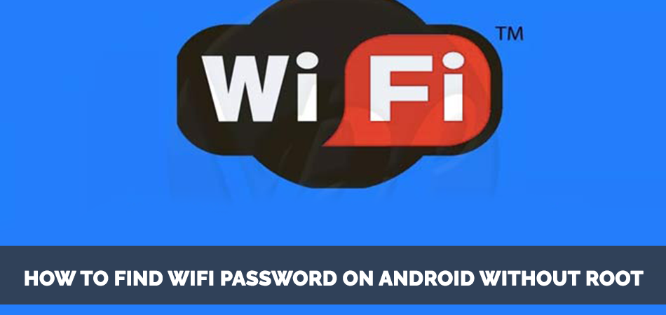 How-to-Find-Wifi-Password-on-Android-Without-Root