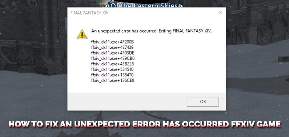 How-to-Fix-An-Unexpected-Error-Has-Occurred-Ffxiv-Game