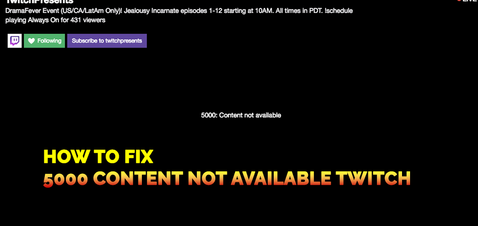 How-to-Fix-5000-Content-Not-Available-Twitch