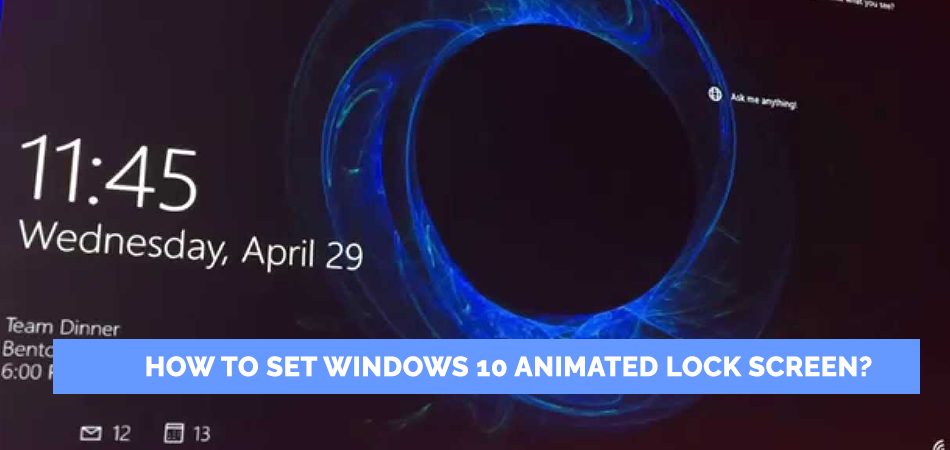 How to Set Windows 10 Animated Lock Screen