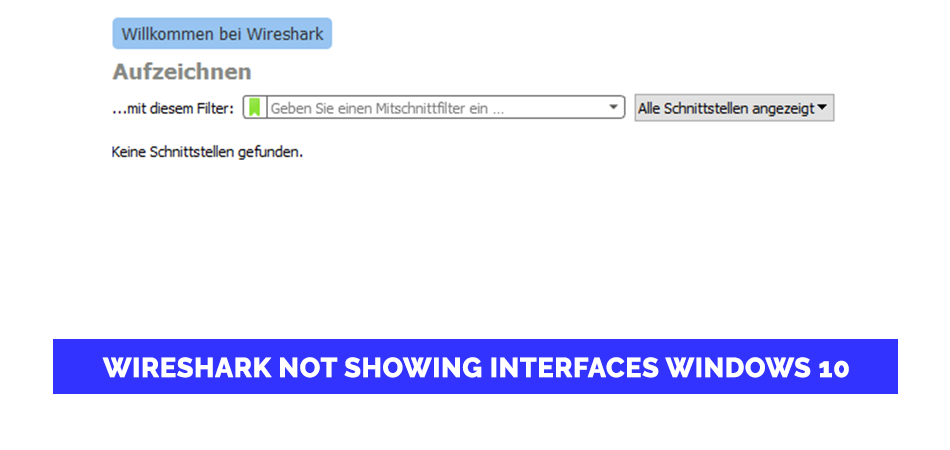 Wireshark Not Showing Interfaces Windows 10