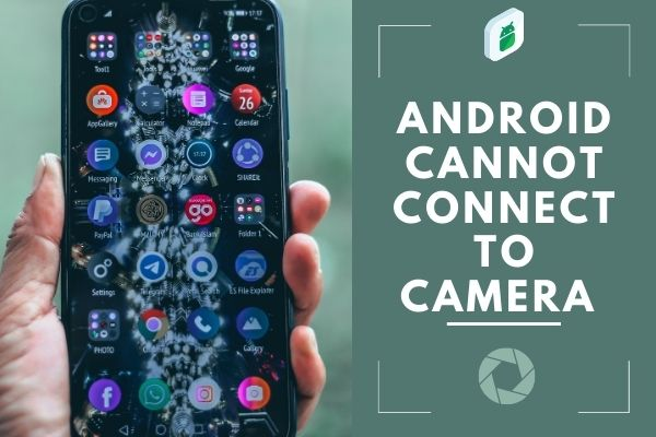 Android Cannot Connect To Camera
