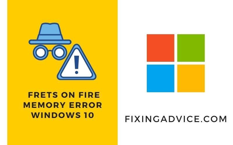 Frets on Fire memory error Windows 10