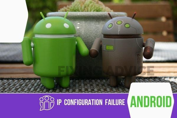 IP Configuration Failure Error On Android