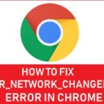 err_network_changed Chrome