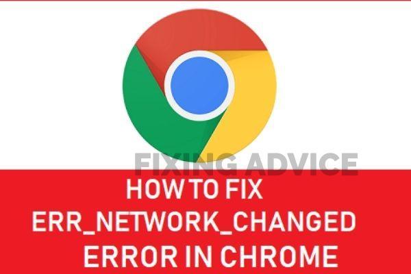 err_network_changed Chrome
