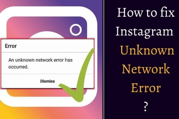 instagram an unknown network error has occurred