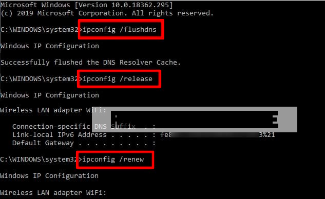 type ipconfig flushdns, ipconfig release, ipconfig renew and hit enter